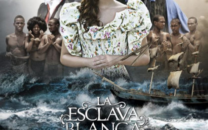 "The HIT PEeriod Drama ""LA ESCLAVA BLANCA"" Comes to Telemundo"