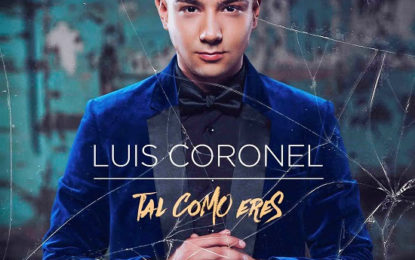 "LUIS CORONEL Releases New Music Video ""TAL COMO ERES"""