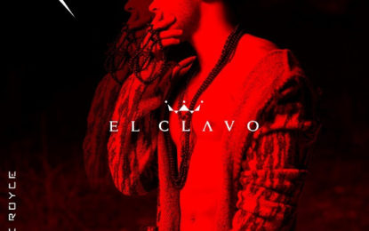 """PRINCE ROYCE Releases Ear-Catching New Single & Video With A Powerful Message  """"EL CLAVO"""""""