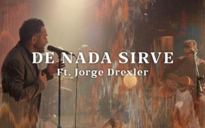 "NO TE VA GUSTAR RELEASES THEIR THIRD SINGLE ""DE NADA SIRVE"" FT. JORGE DREXLER OFF THEIR ALBUM ""OTRAS CANCIONES"""