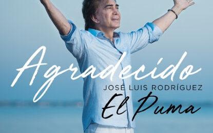 """JOSÉ LUIS RODRÍGUEZ """"EL PUMA"""" lanza AGRADECIDO"""