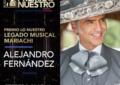 """El renombrado cantante mexicano Alejandro Fernández  será el primero en recibir el  galardón especial  """"Premio Lo Nuestro Legado Musical – Mariachi"""""""