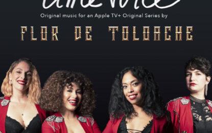 "FLOR DE TOLOACHE SING THEIR WAY ONTO THE NEW APPLE TV+ SERIES""LITTLE VOICE"""