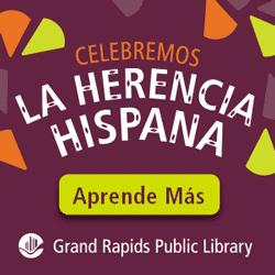 Grand Rapids Public Library Hispanic Heritage Month