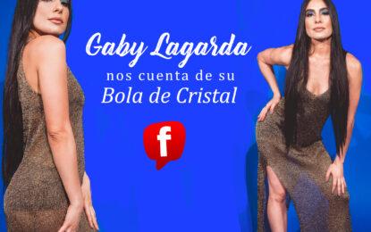 Gaby Lagarda nos cuenta de su Bola de Cristal