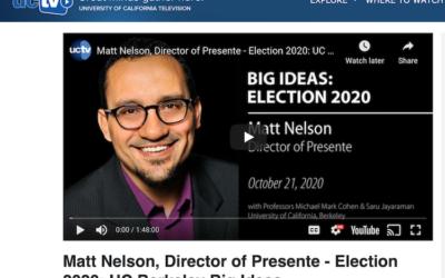 Matt Nelson Director of Presente – Election 2020: UC Berkeley Big Ideas