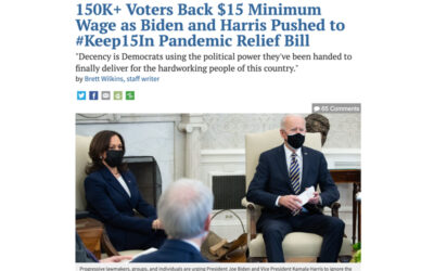150K+ Voters Back $15 Minimum Wage as Biden and Harris Pushed to #Keep15In Pandemic Relief Bill