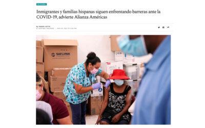Inmigrantes y familias hispanas siguen enfrentando barreras ante la COVID-19, advierte Alianza Américas