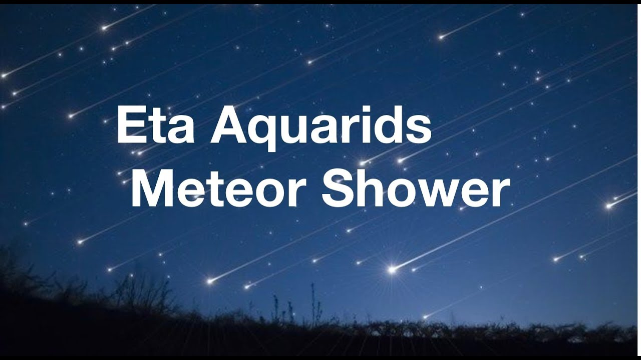 Eta Aquarids Meteor Shower - May 4-5, 2020