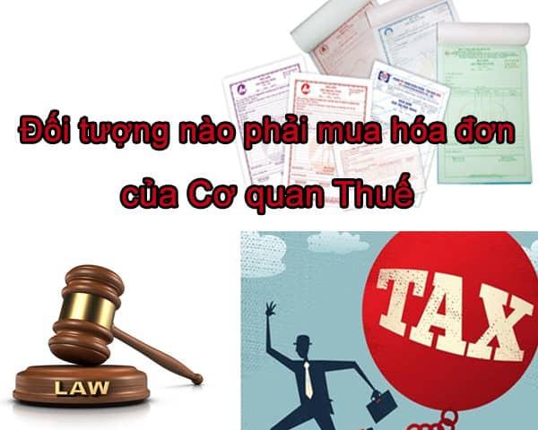 Đối tượng nào phải mua hóa đơn của Cơ quan thuế