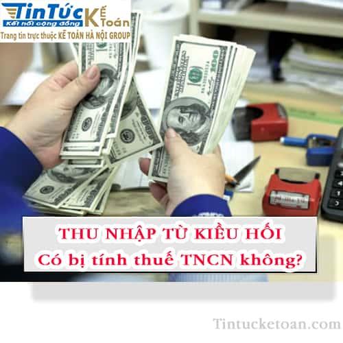 Các khoản Thu nhập từ tiền kiều hối có phải đóng thuế TNCN không