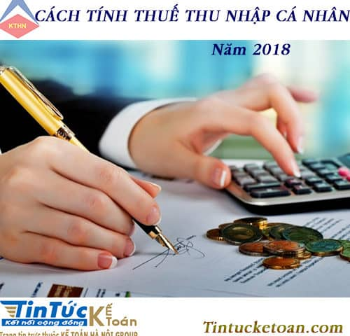Hướng dẫn cách tính thuế TNCN mới nhất năm 2018