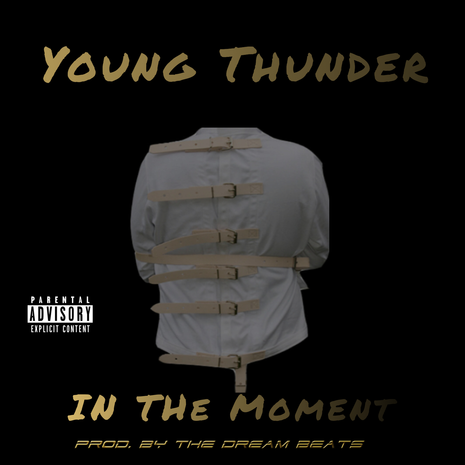 Young Thunder - In The Moment Produced by the Dream Beats