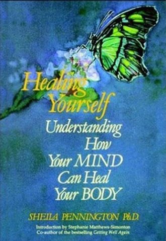 Sheila Pennington PhD Healing Yourself: Understanding How Your Mind Can Heal Your Body