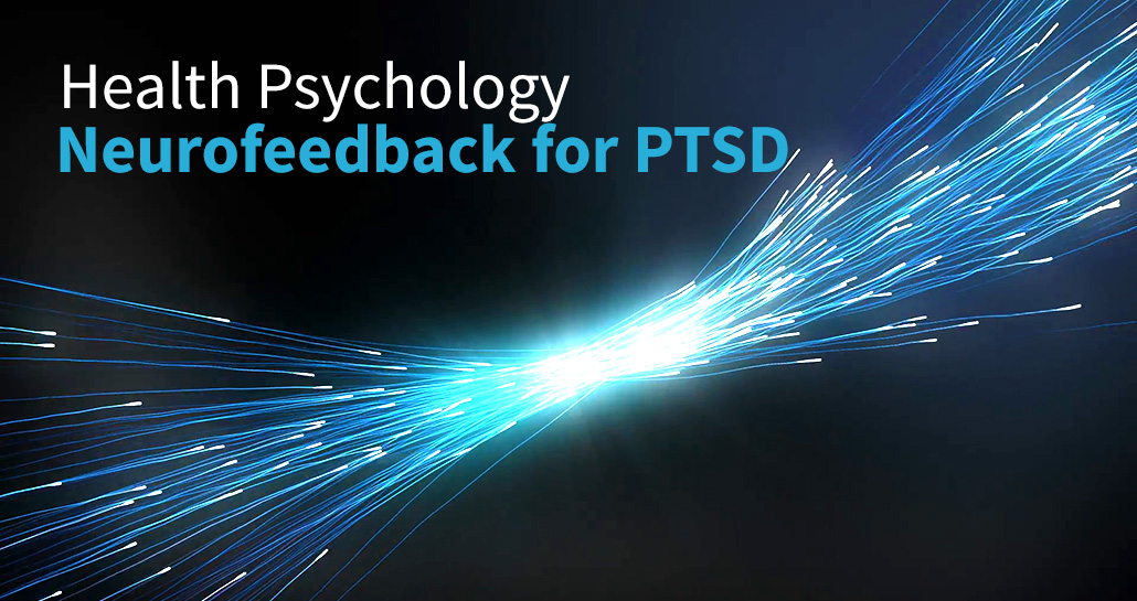 This image used as the header for the Neurofeedback article of the Ultimate Healing Guide on TheBodyIsMind and says Health Psychology - Neurofeedback for PTSD. brain training to rewire the brain neural pathways #TheBodyIsMind