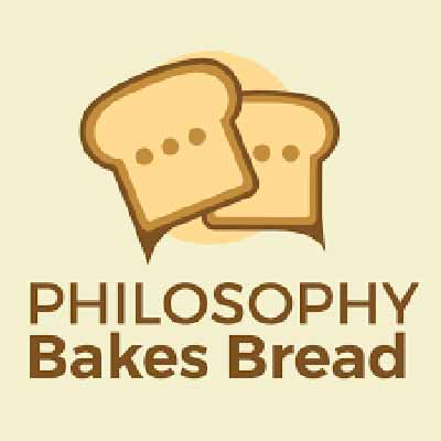 Philosophy Bakes Bread