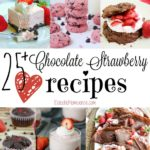 25+ chocolate strawberry recipes perfect for Valentine's Day - desserts, candy, breakfast, and drinks!