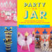 recycled crafts, upcycled crafts, kids crafts, mason jar crafts, #PartyInAJar, Party in a Jar