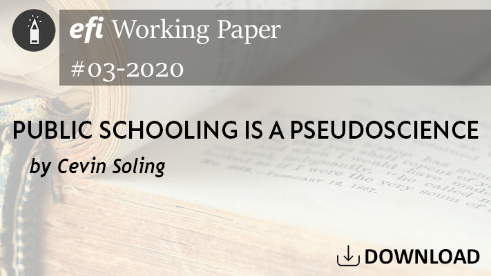 EFI-WP_PublicSchoolingPsuedoscience_CSoling