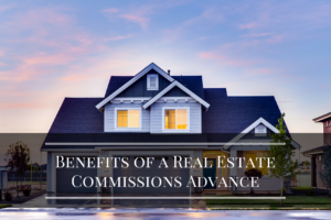 benefits of real estate advanced commission