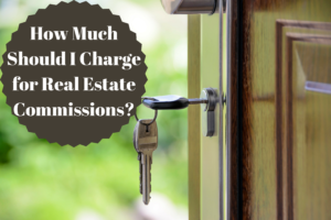 How Much Should I Charge for Real Estate Commissions-