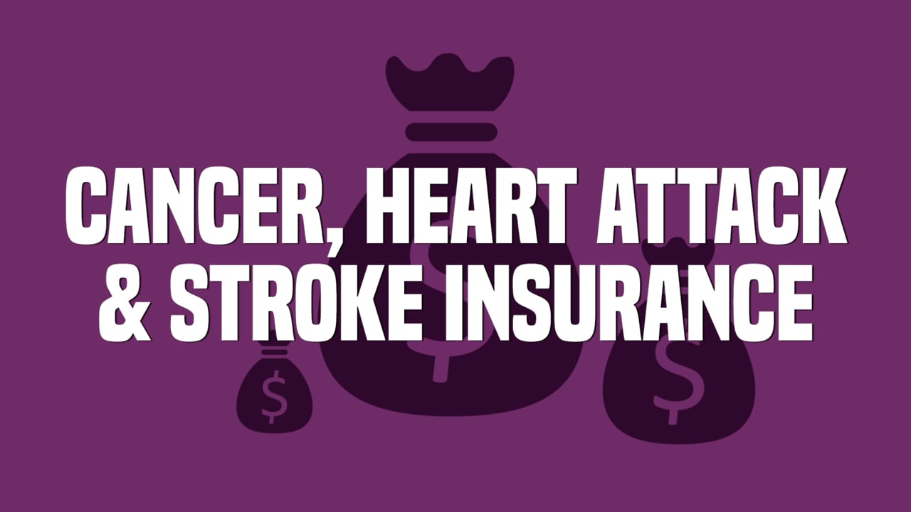 Cancer, heart attack and stroke insurance
