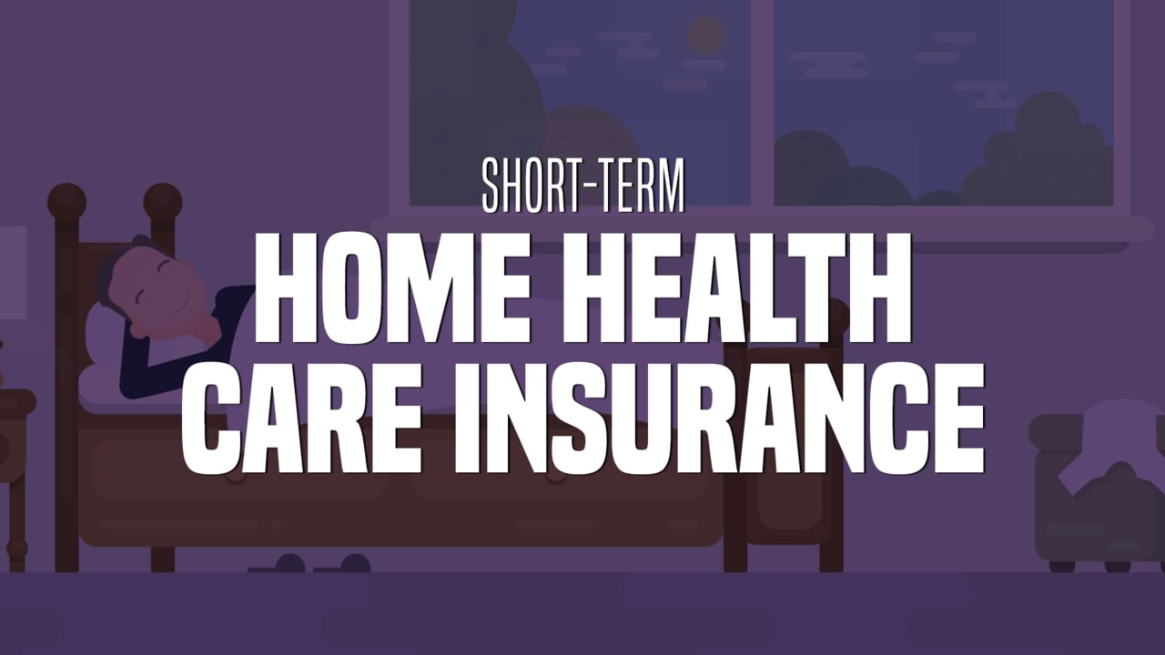 Short term home health care insurance