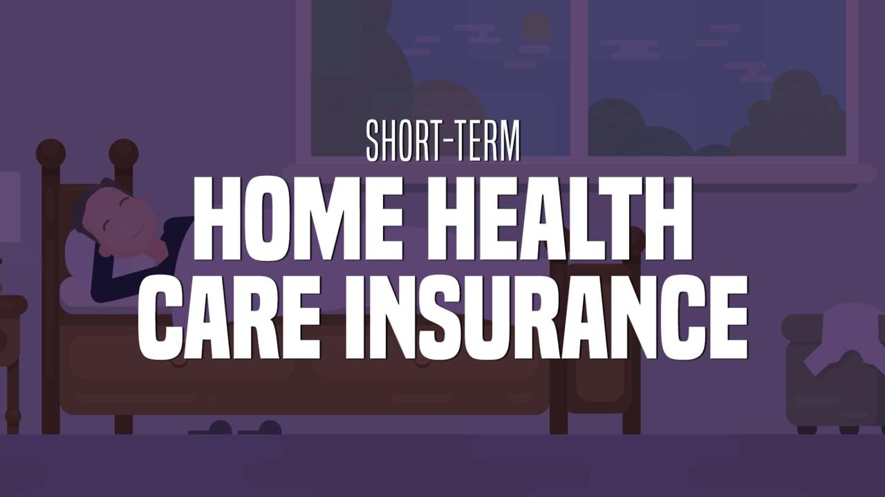 Short term home health care insurance