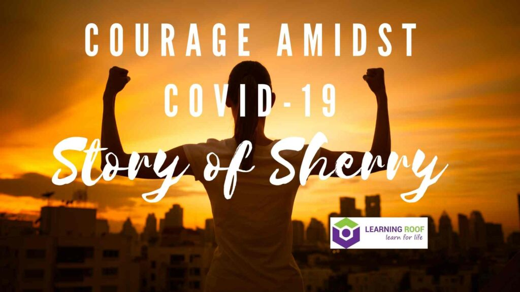 courageous Sherry during covid-19
