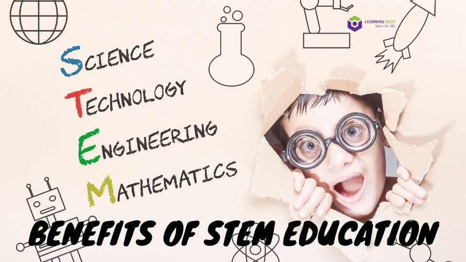 BENEFITS OF STEM EDUCATION