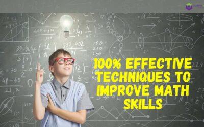 100% Effective Techniques To Improve Math Skills