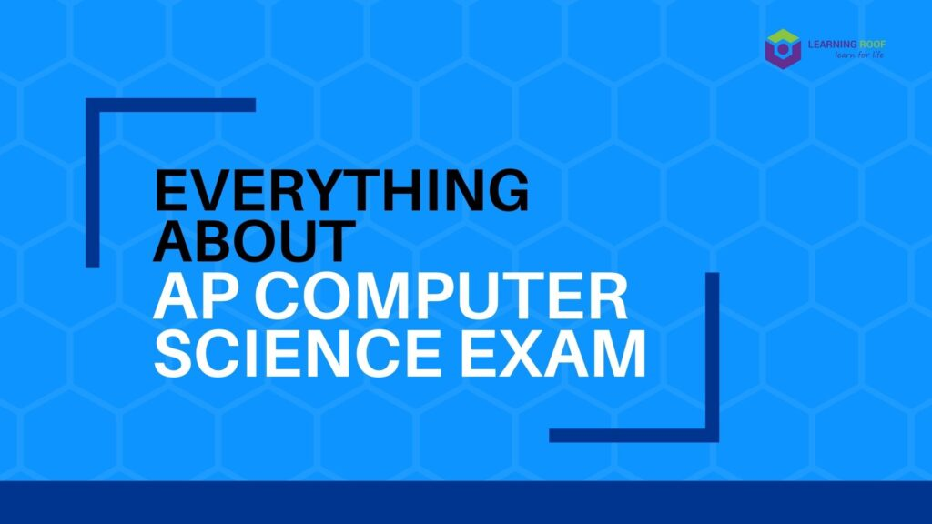 Everything About AP Computer Science Exam