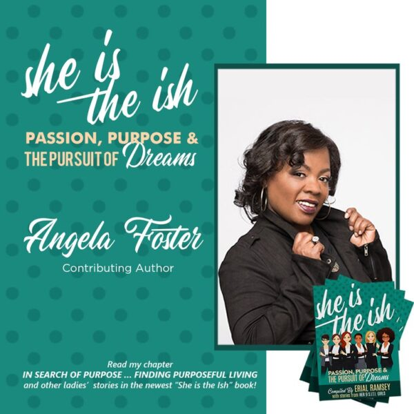 She is the ish: Passion, Purpose and the Pursuit of Dreams