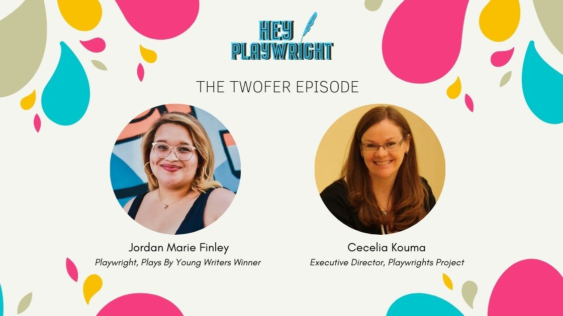 Jordan Marie Finley and Cecelia Kouma on Hey Playwright