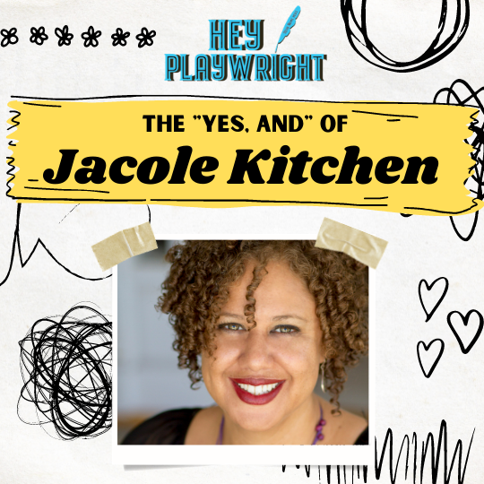 Hey Playwright talks with Jacole Kitchen