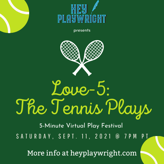 Hey Playwright Love-5: The Tennis Plays
