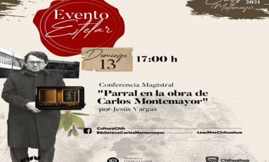 De Chihuahua para todo México: Parral en la obra de Carlos Montemayor