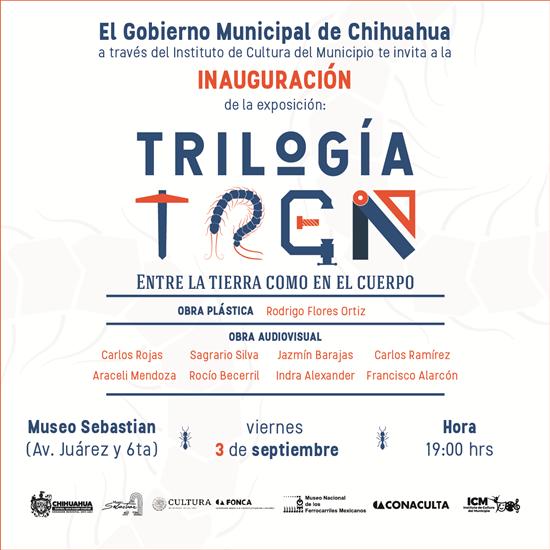 Gobierno Municipal te invita a la inauguración de la exposición Trilogía Tren