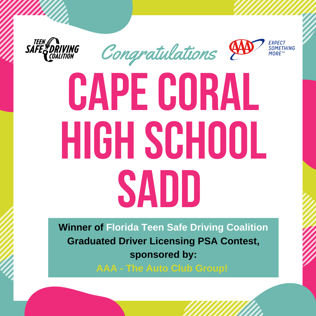 Cape Coral High School SADD Chapter Wins Graduated Driver Licensing (GDL) PSA Contest