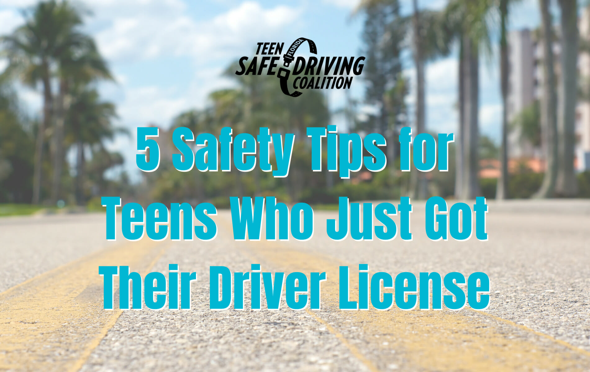 5 Safety Tips for Teens Who Just Got Their Driver License