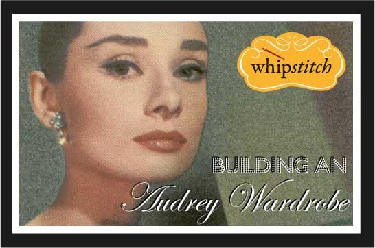 Building an Audrey Wardrobe | Whipstitch