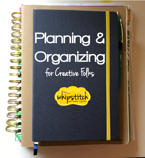 planning and organizing for creative jobs | Whipstitch