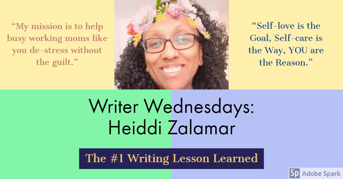 Writer Wednesdays: Heiddi Zalamar