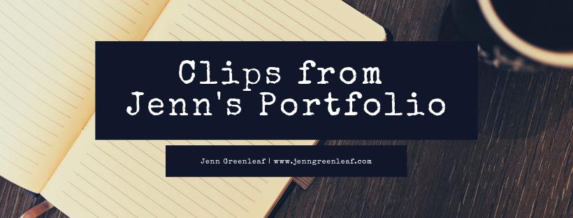 Clips from Jenn's Portfolio