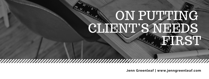 On Putting Client's Needs First