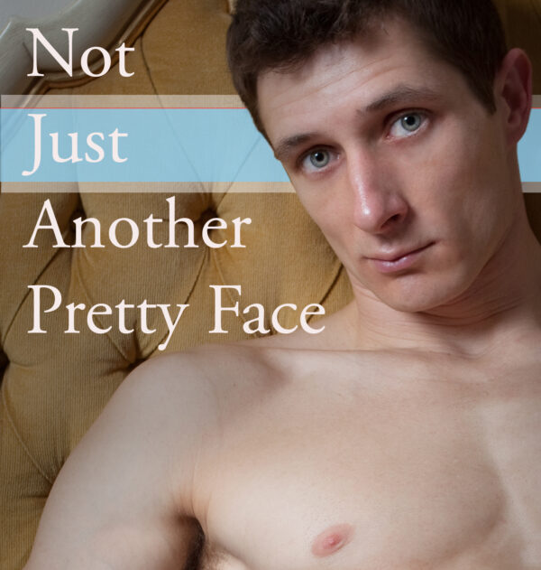 Not Just Another Pretty Face front cover