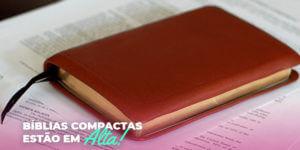 Bíblias compactas estão em alta!