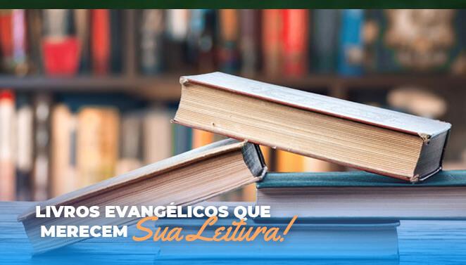 Livros evangélicos para ler!