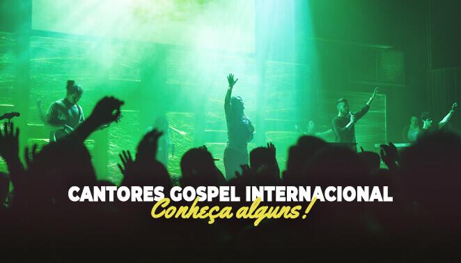 Cantores gospel internacional conheça alguns