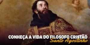 Conheça a história e a vida de Santo Agostinho